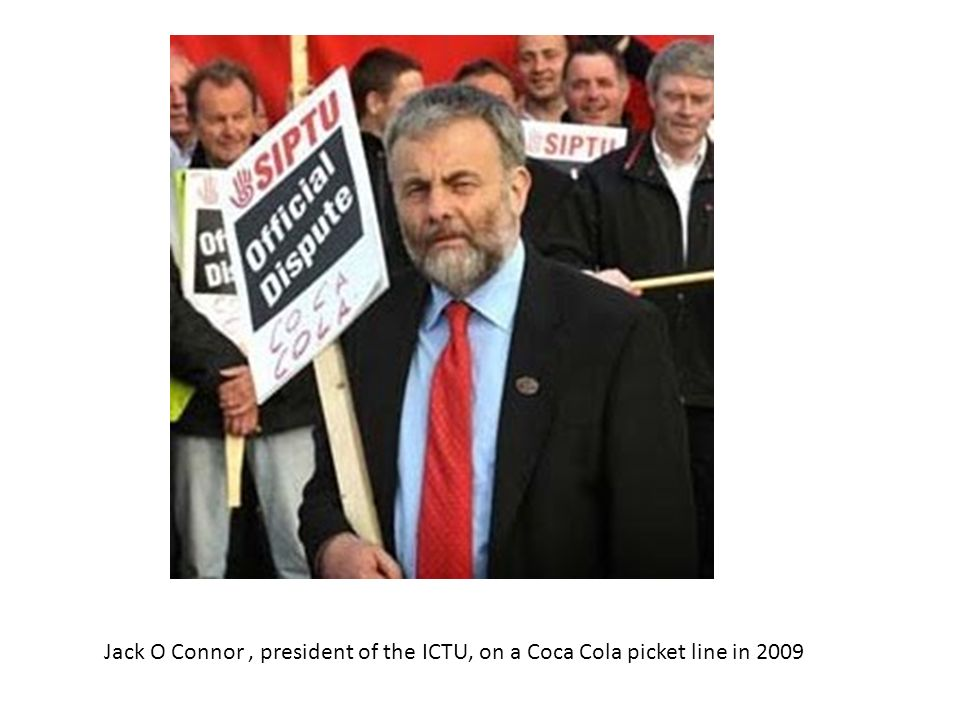 Jack O Connor, president of the ICTU, on a Coca Cola picket line in 2009