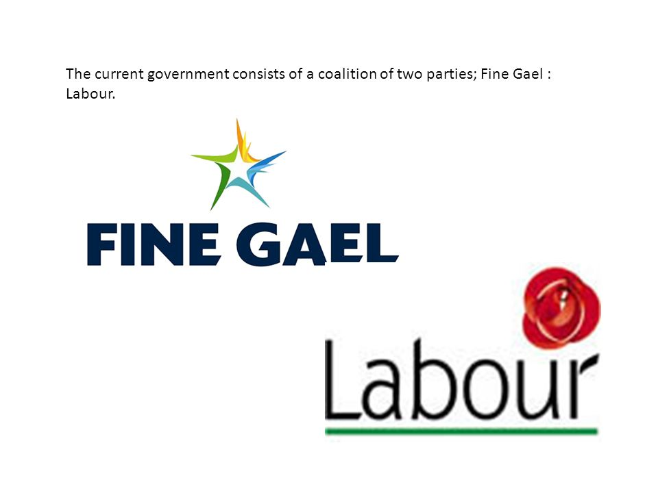The current government consists of a coalition of two parties; Fine Gael : Labour.