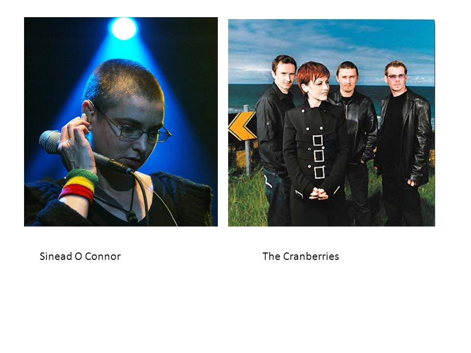 Sinead O ConnorThe Cranberries
