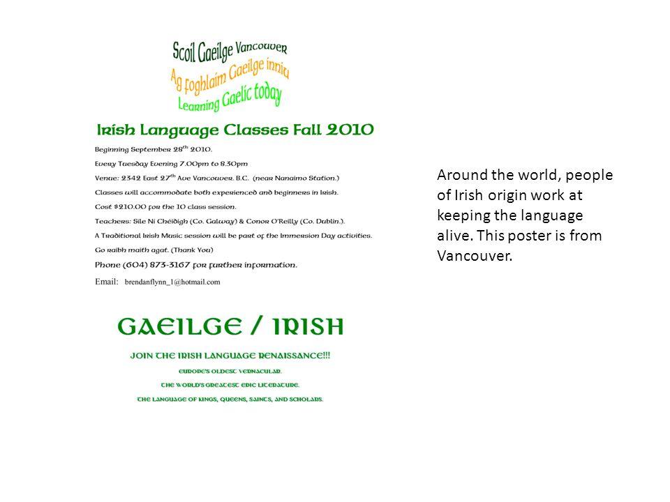 Around the world, people of Irish origin work at keeping the language alive.