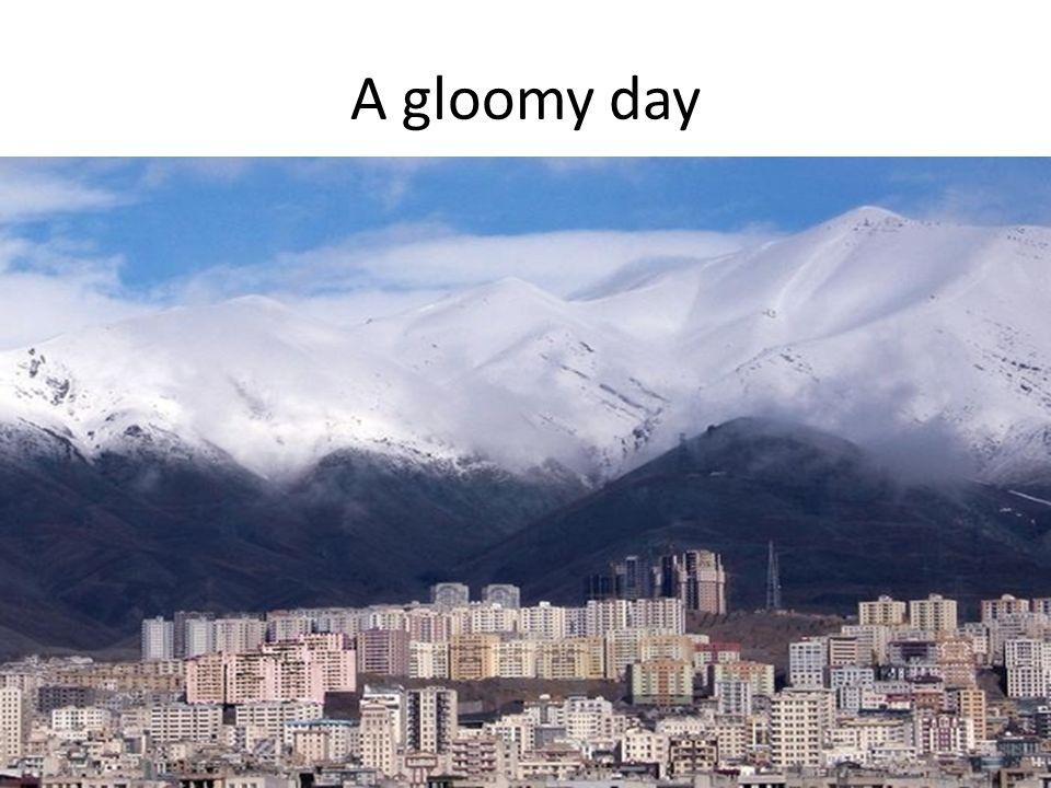 A gloomy day