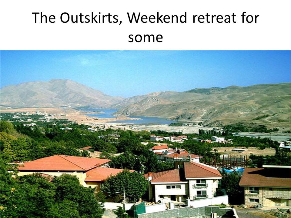 The Outskirts, Weekend retreat for some