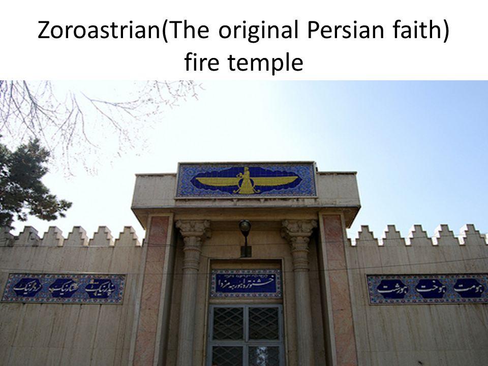 Zoroastrian(The original Persian faith) fire temple