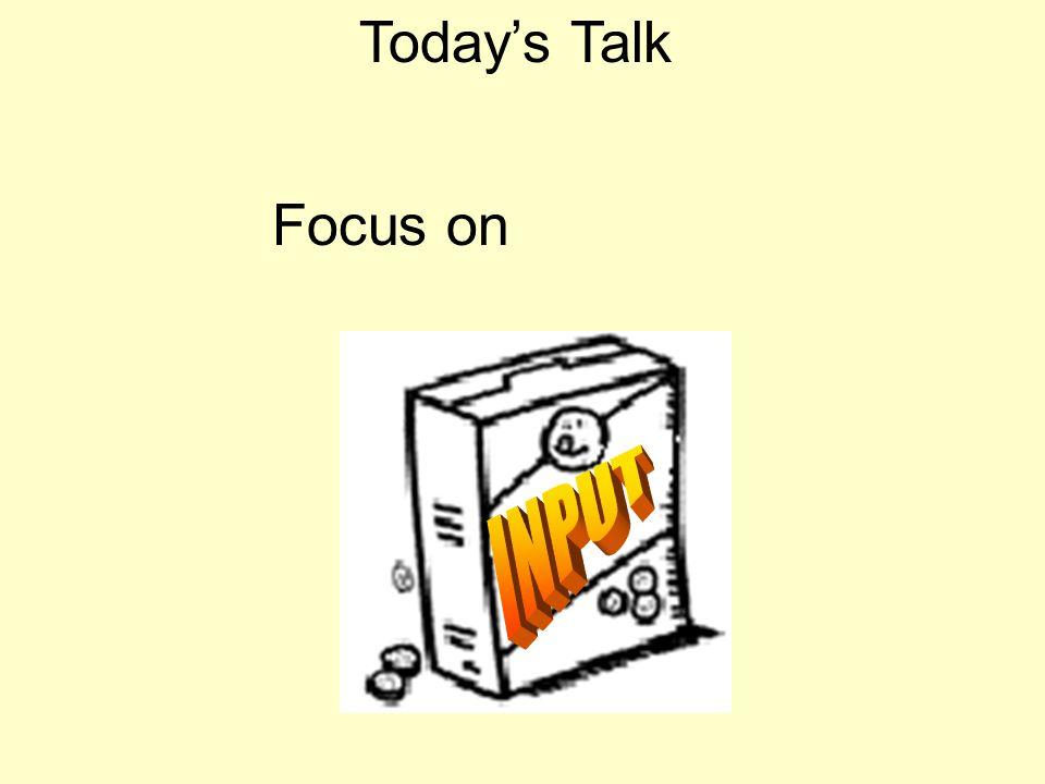 Todays Talk Focus on