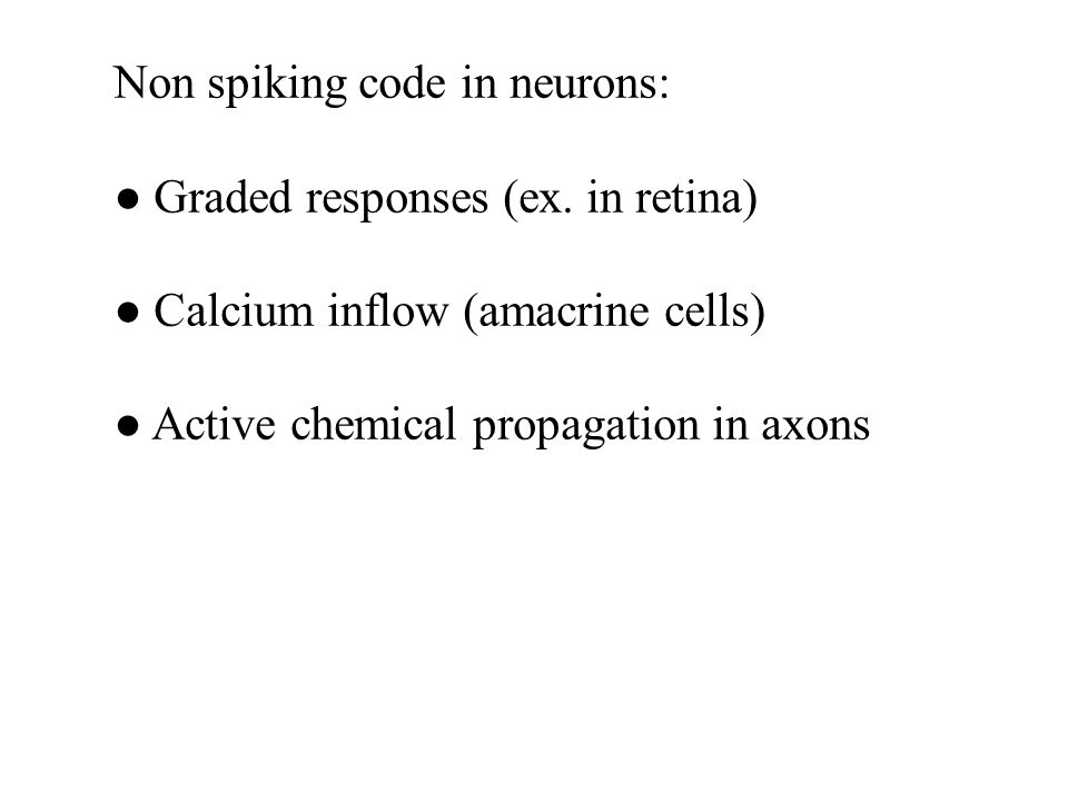 Non spiking code in neurons: Graded responses (ex.