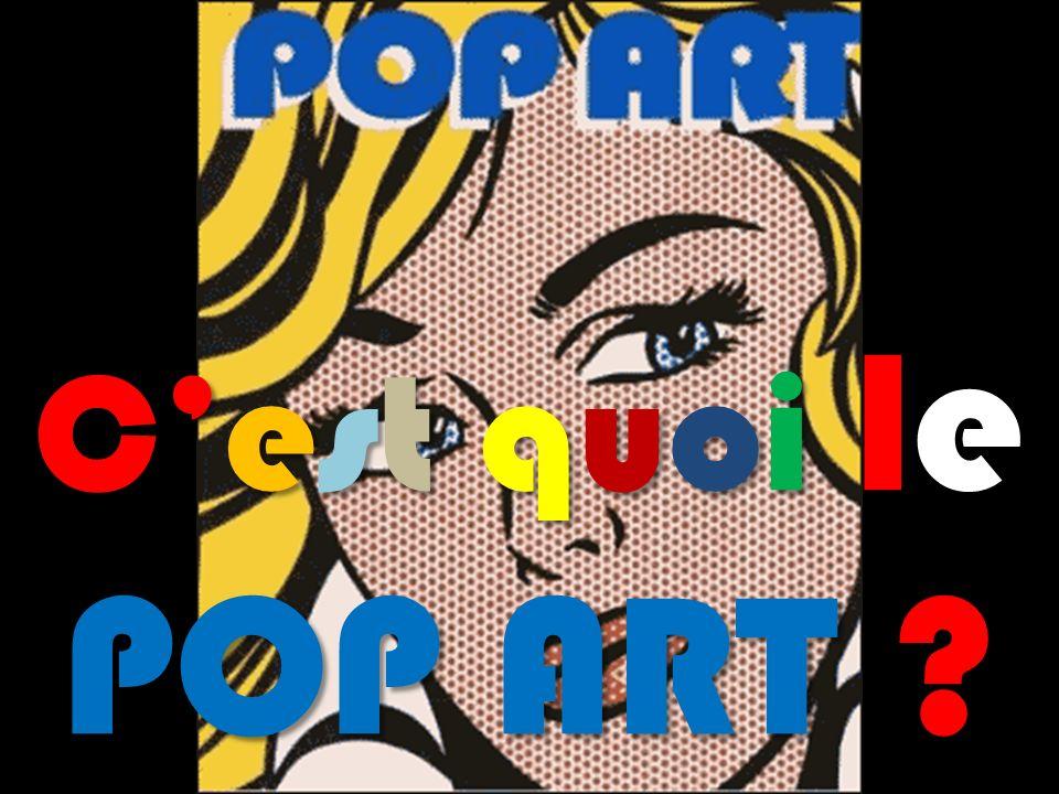 Cest quoi le POP ART ?