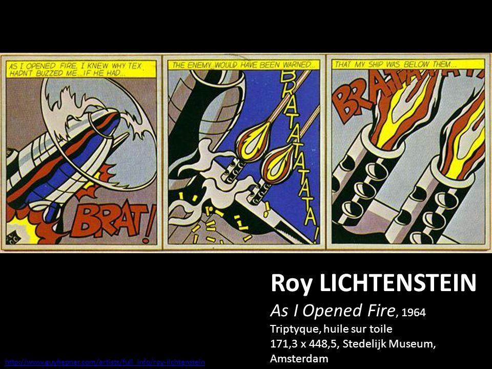 Roy LICHTENSTEIN As I Opened Fire, 1964 Triptyque, huile sur toile 171,3 x 448,5, Stedelijk Museum, Amsterdam http://www.guyhepner.com/artists/full_info/roy-lichtenstein