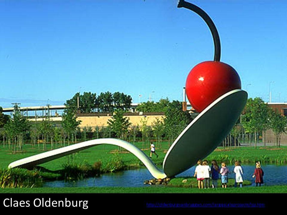 Claes Oldenburg http://oldenburgvanbruggen.com/largescaleprojects/lsp.htm