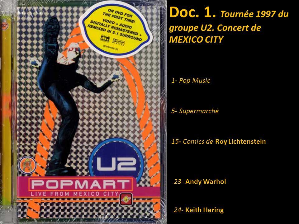 Doc. 1. Tournée 1997 du groupe U2. Concert de MEXICO CITY 5- Supermarché 23- Andy Warhol 15- Comics de Roy Lichtenstein 1- Pop Music 24- Keith Haring