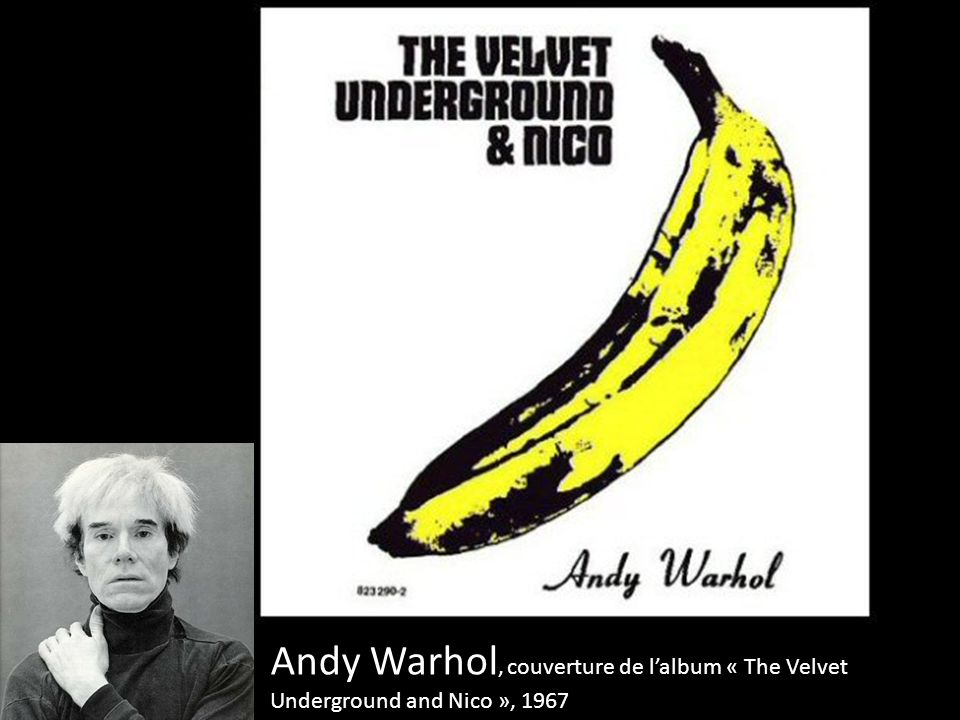 Andy Warhol, couverture de lalbum « The Velvet Underground and Nico », 1967