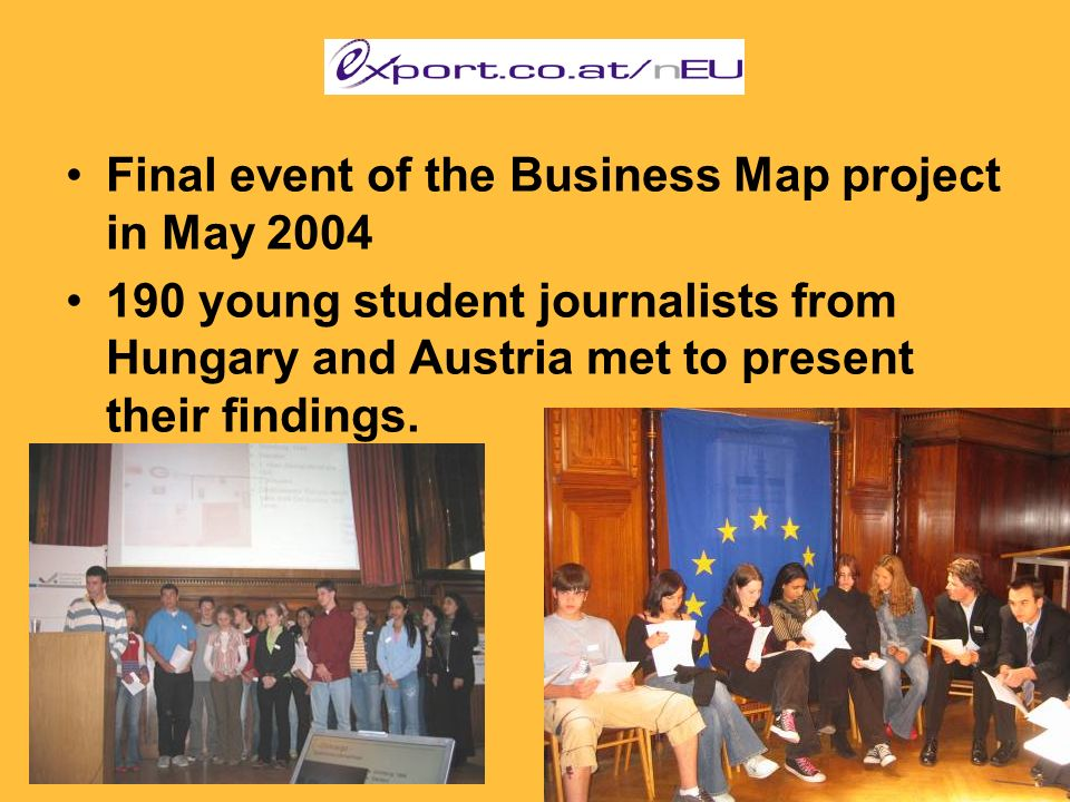 Final event of the Business Map project in May 2004 190 young student journalists from Hungary and Austria met to present their findings.