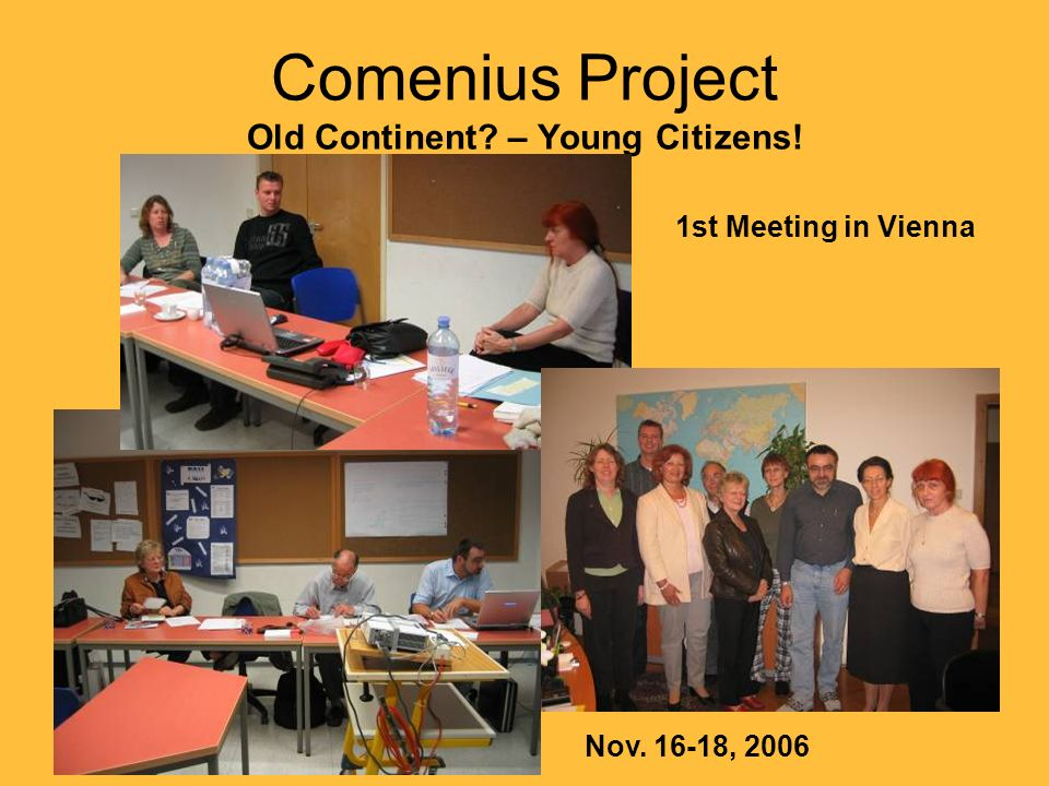 Comenius Project Old Continent – Young Citizens! 1st Meeting in Vienna Nov. 16-18, 2006