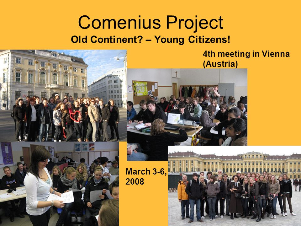 Comenius Project Old Continent – Young Citizens! 4th meeting in Vienna (Austria) March 3-6, 2008