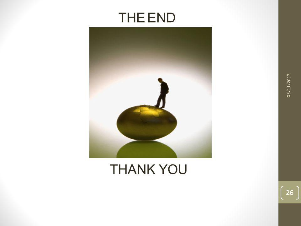 26 THANK YOU THE END 05/11/2013 26