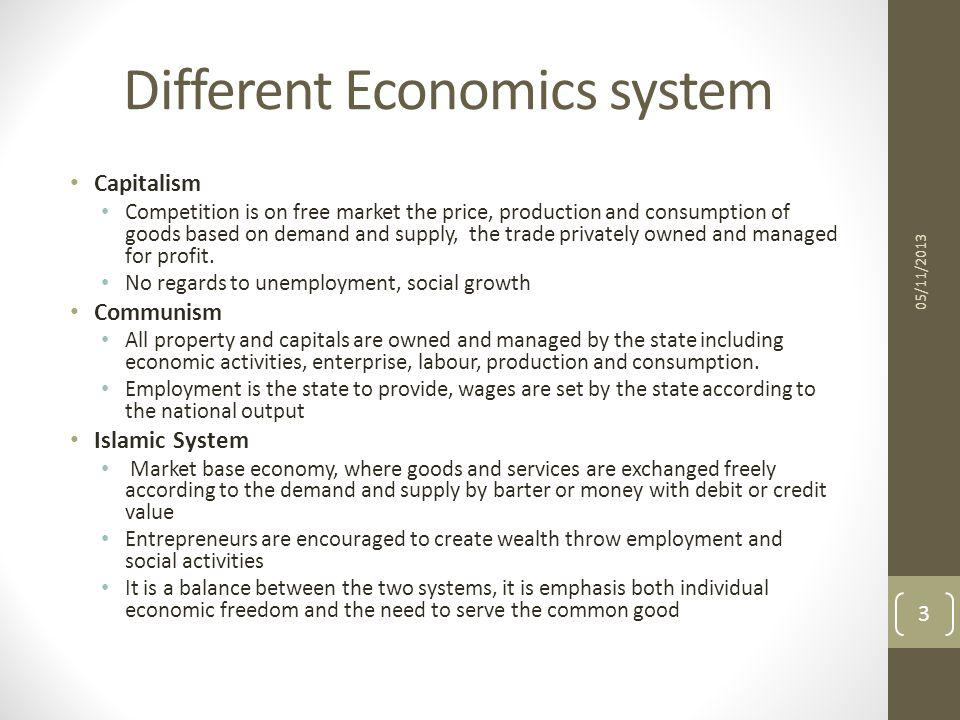 Different Economics system Capitalism Competition is on free market the price, production and consumption of goods based on demand and supply, the tra