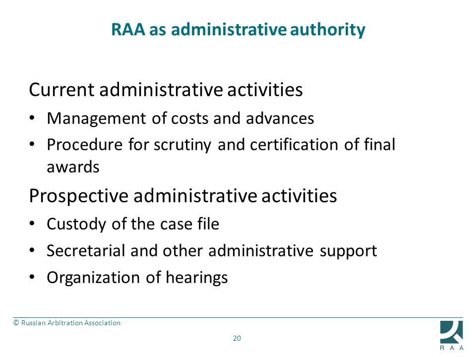 © Russian Arbitration Association RAA as administrative authority Current administrative activities Management of costs and advances Procedure for scr