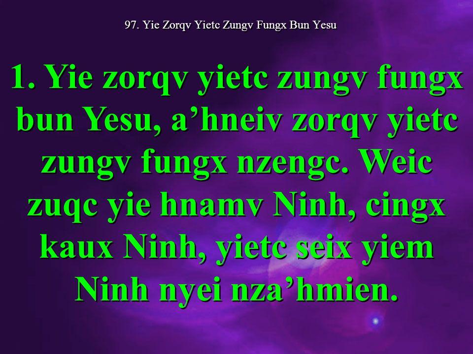 97. Yie Zorqv Yietc Zungv Fungx Bun Yesu 1.