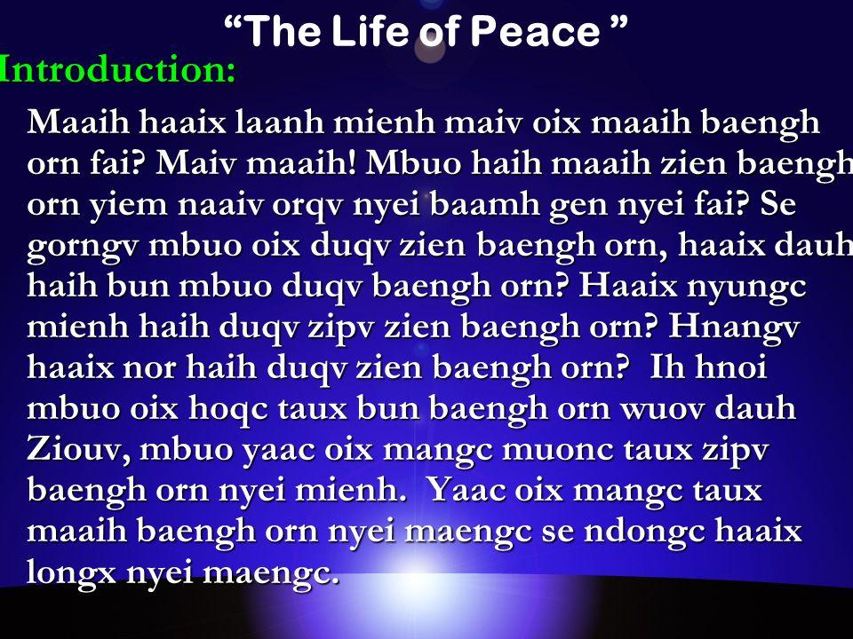 The Life of Peace Introduction: Maaih haaix laanh mienh maiv oix maaih baengh orn fai.