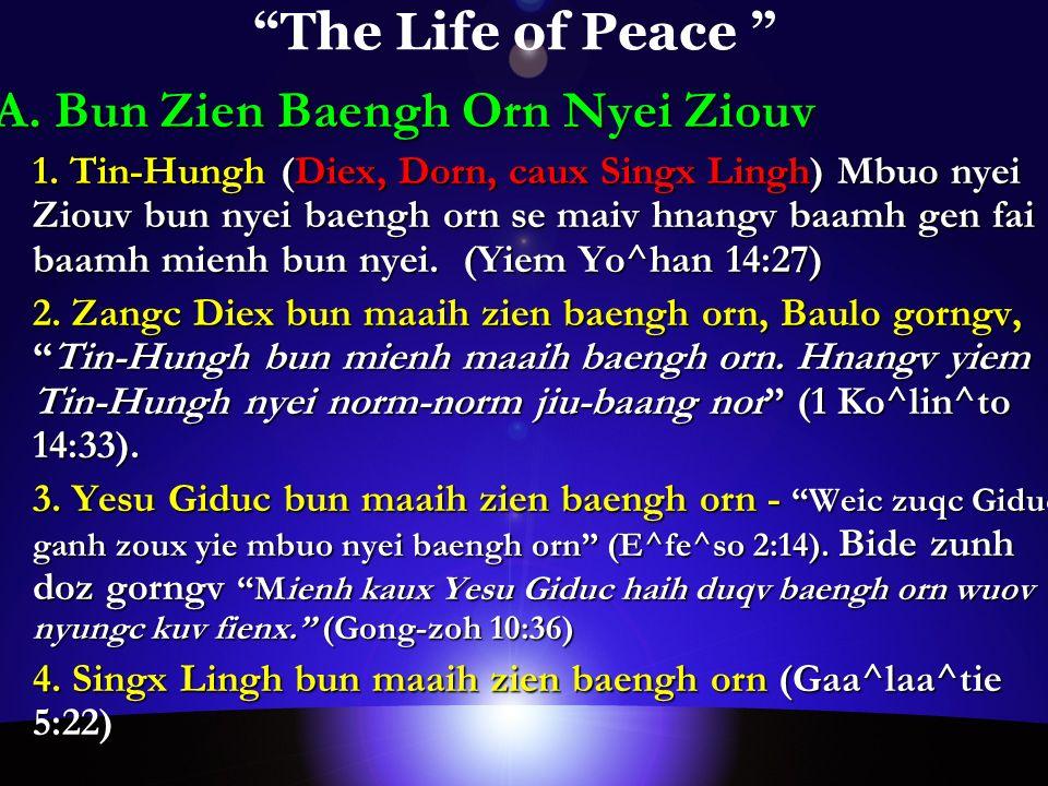 The Life of Peace A. Bun Zien Baengh Orn Nyei Ziouv 1.