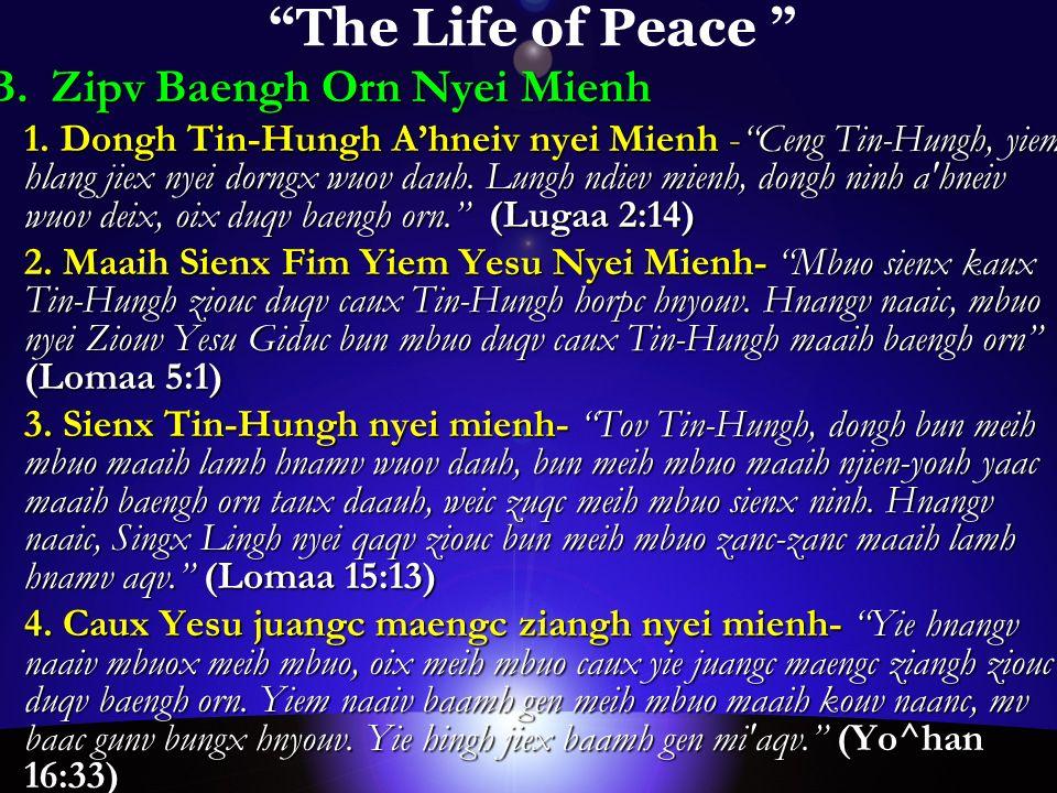 The Life of Peace B. Zipv Baengh Orn Nyei Mienh 1.