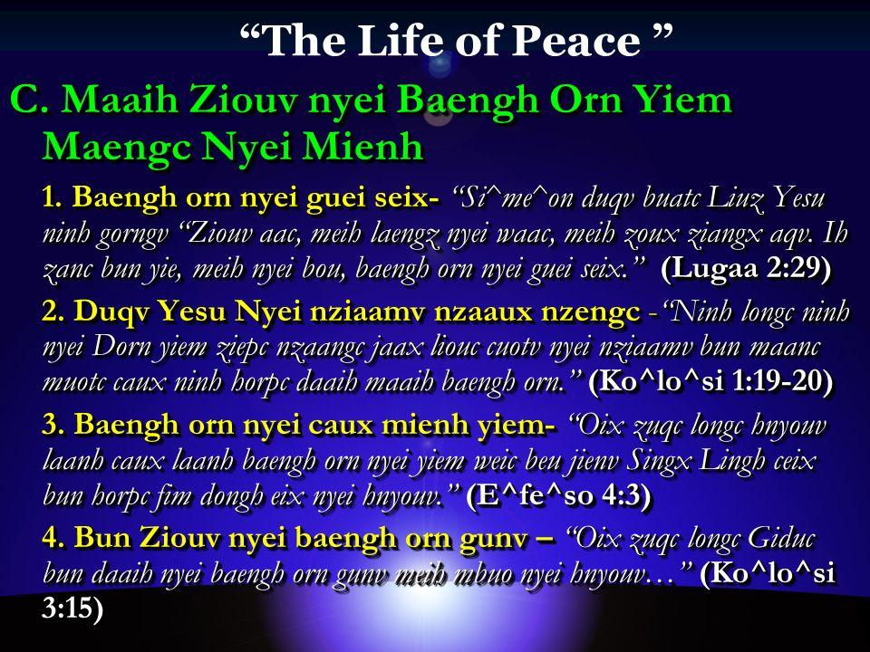 The Life of Peace C. Maaih Ziouv nyei Baengh Orn Yiem Maengc Nyei Mienh 1.