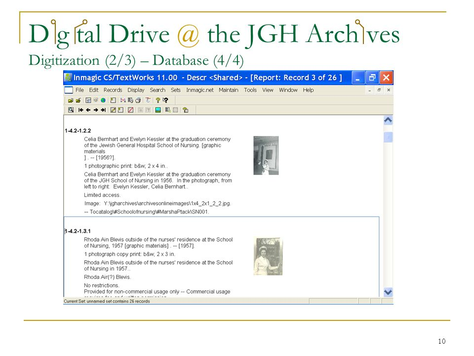 10 D g tal Drive @ the JGH Arch ves Digitization (2/3) – Database (4/4)