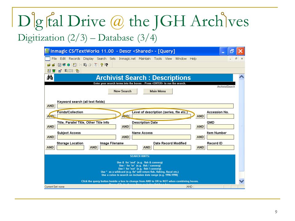 9 D g tal Drive @ the JGH Arch ves Digitization (2/3) – Database (3/4)