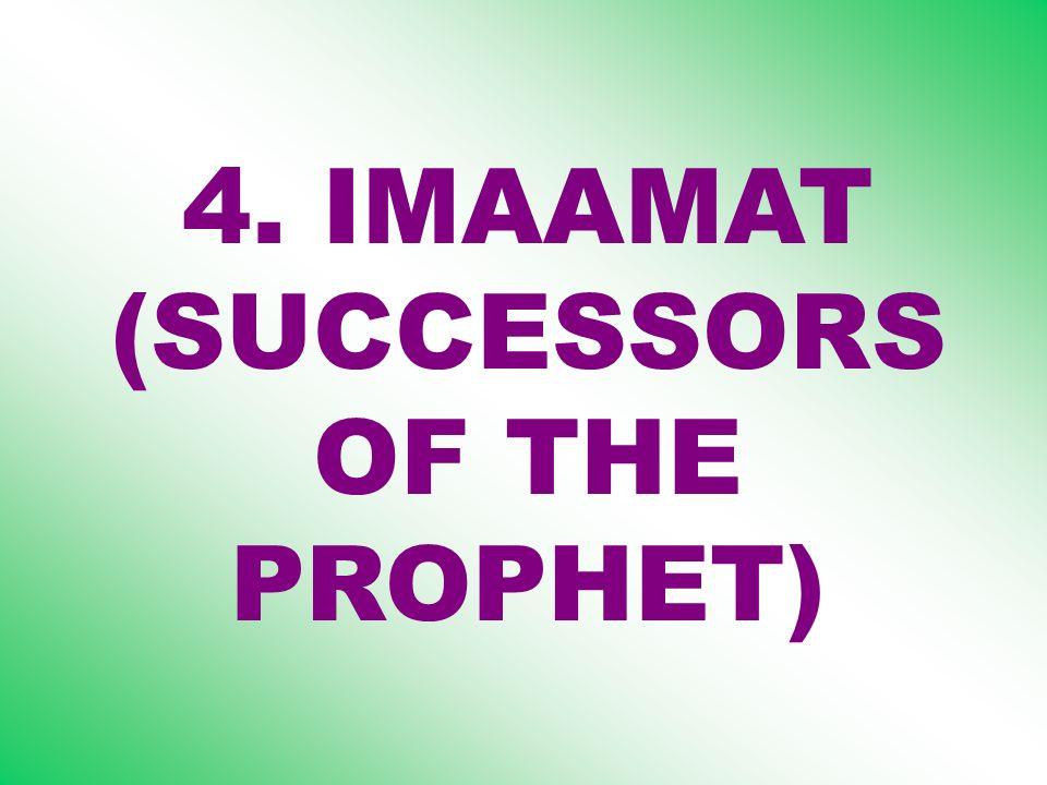 4. IMAAMAT (SUCCESSORS OF THE PROPHET)