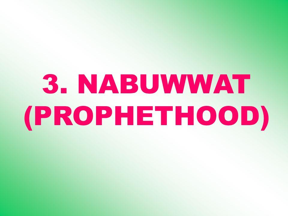 3. NABUWWAT (PROPHETHOOD)