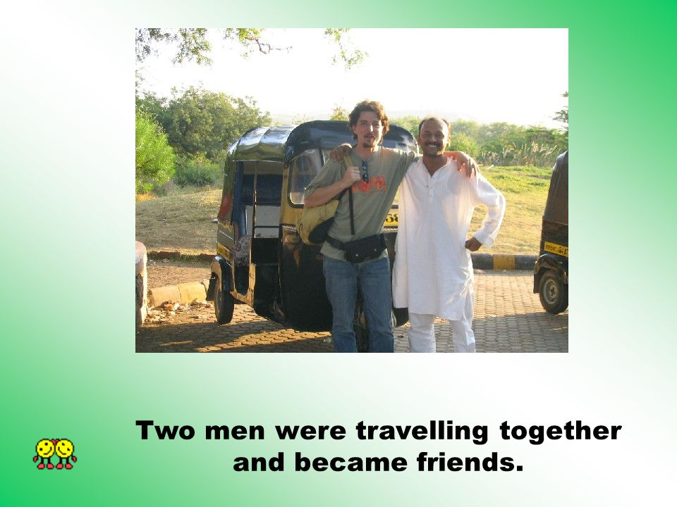 When they reached their town, one of them invited the other to his house for dinner the next day.