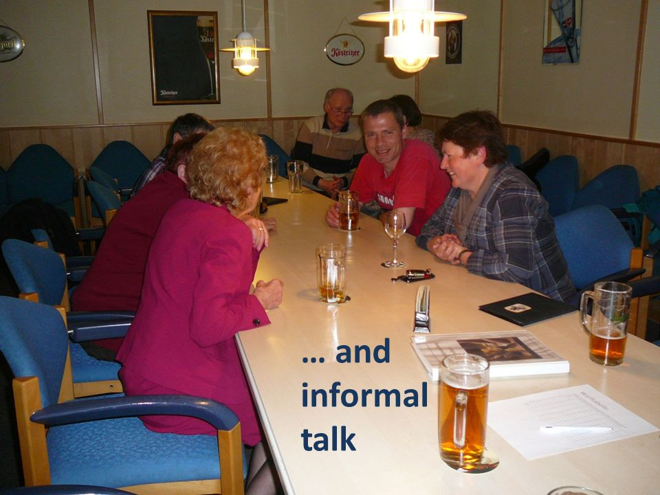 … and informal talk
