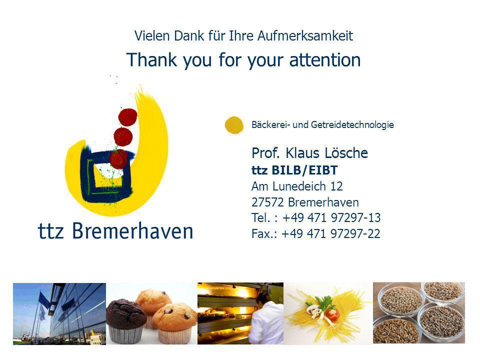 Bäckerei- und Getreidetechnologie Prof. Klaus Lösche ttz BILB/EIBT Am Lunedeich 12 27572 Bremerhaven Tel. : +49 471 97297-13 Fax.: +49 471 97297-22 Vi