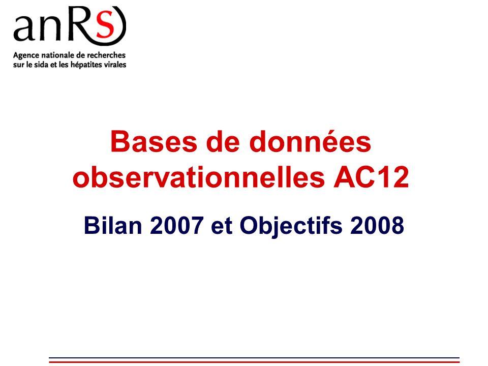 Bases de données observationnelles AC12 Bilan 2007 et Objectifs 2008