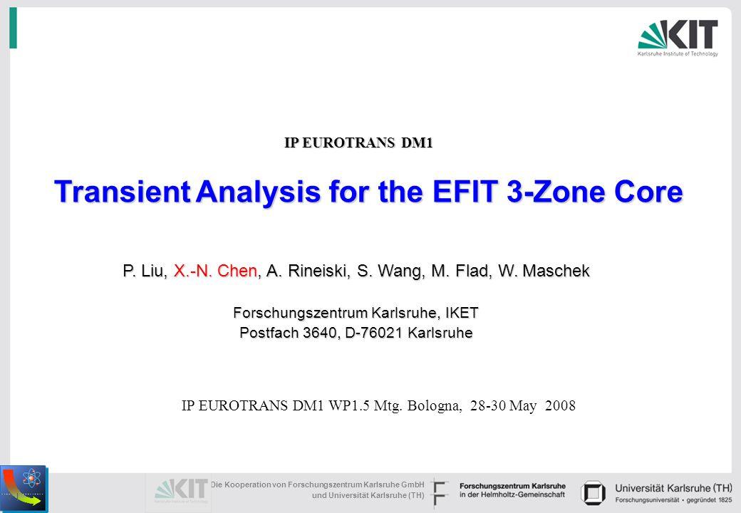 (1) Die Kooperation von Forschungszentrum Karlsruhe GmbH und Universität Karlsruhe (TH) 0 | Transient Analysis for the EFIT 3-Zone Core P.