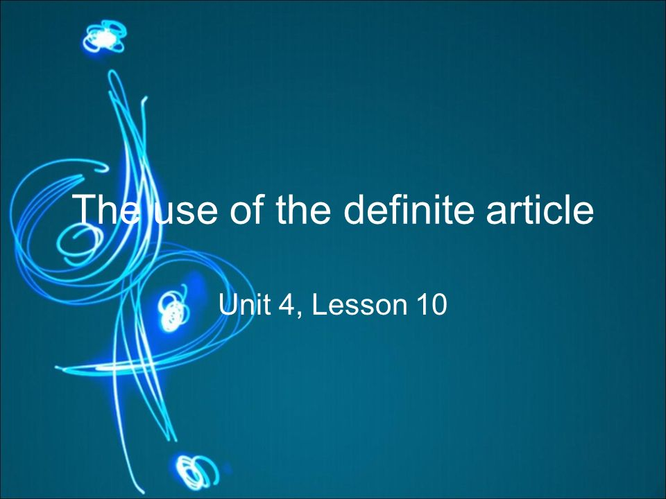 What is the definite article? The definite article is the word THE