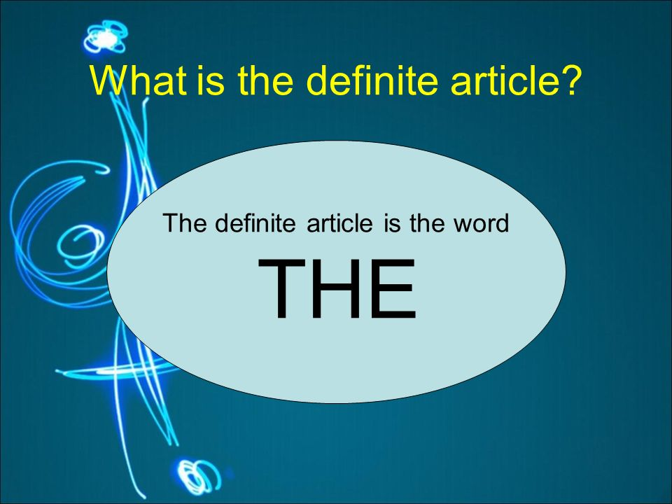 What is the definite article The definite article is the word THE