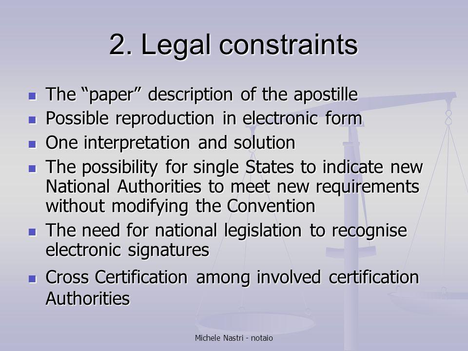 Michele Nastri - notaio 2. Legal constraints The paper description of the apostille The paper description of the apostille Possible reproduction in el