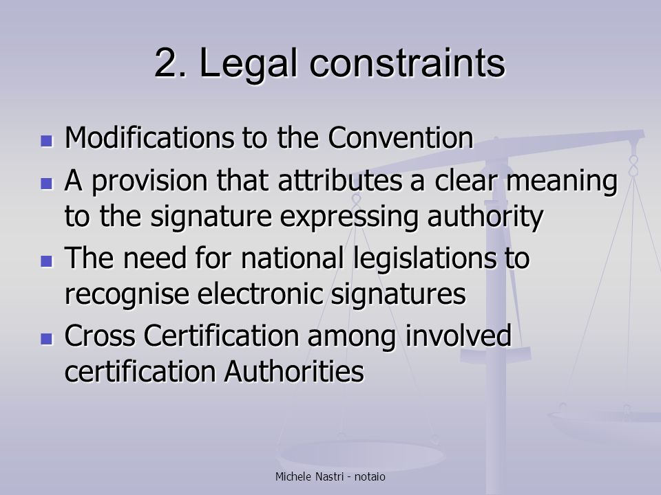 Michele Nastri - notaio 2. Legal constraints Modifications to the Convention Modifications to the Convention A provision that attributes a clear meani