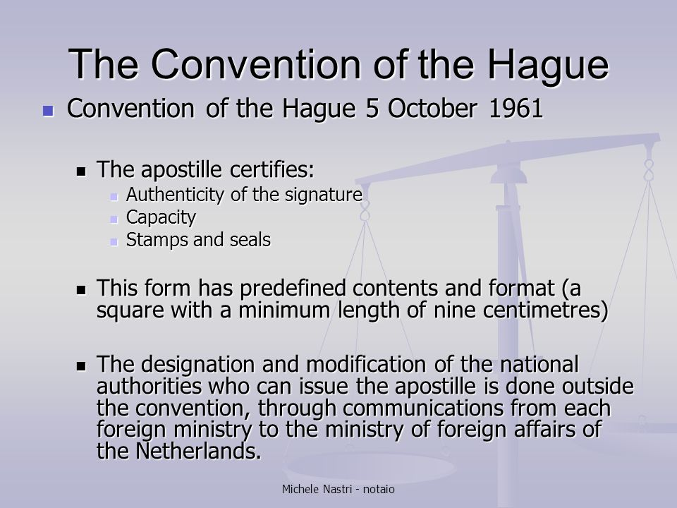 Michele Nastri - notaio The Convention of the Hague Convention of the Hague 5 October 1961 Convention of the Hague 5 October 1961 The apostille certif