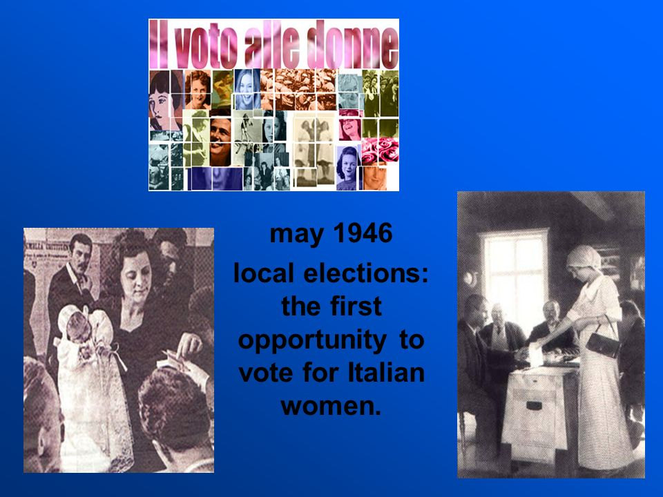 may 1946 local elections: the first opportunity to vote for Italian women.