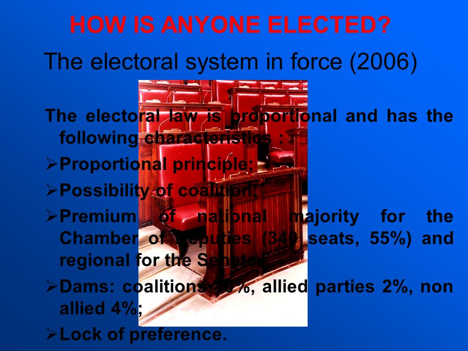 The electoral law is proportional and has the following characteristics : Proportional principle; Possibility of coalition; Premium of national majori