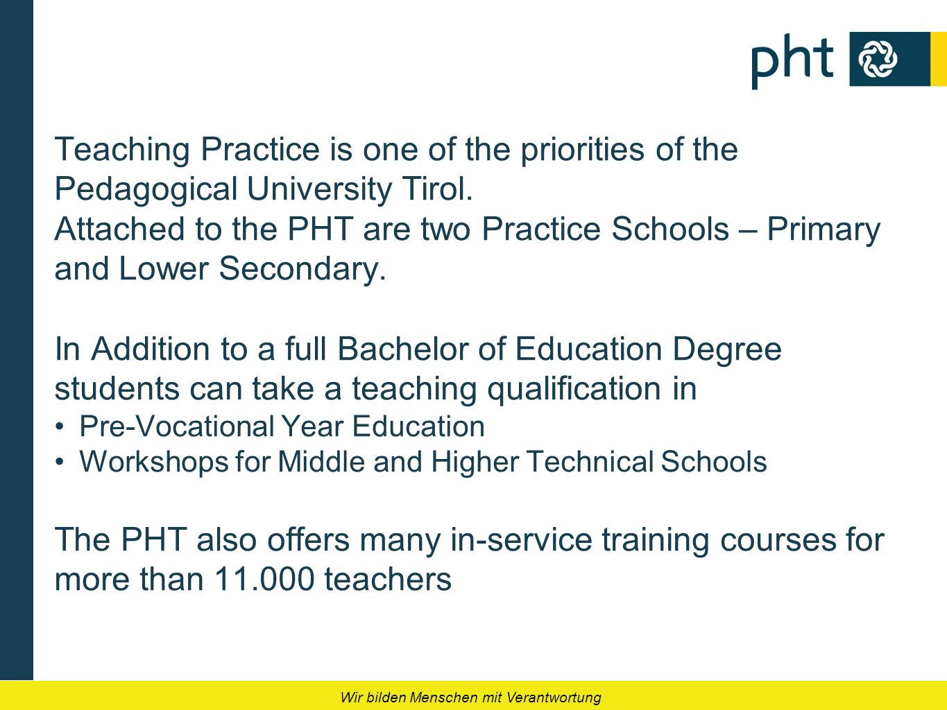 Teaching Practice is one of the priorities of the Pedagogical University Tirol. Attached to the PHT are two Practice Schools – Primary and Lower Secon