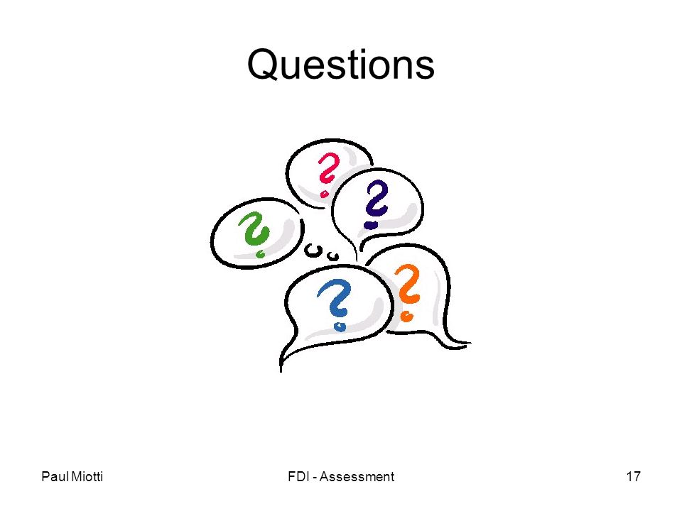 Paul MiottiFDI - Assessment17 Questions
