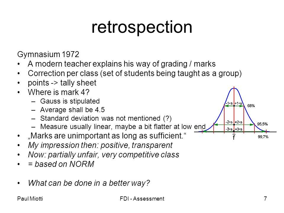 Paul MiottiFDI - Assessment7 retrospection Gymnasium 1972 A modern teacher explains his way of grading / marks Correction per class (set of students b