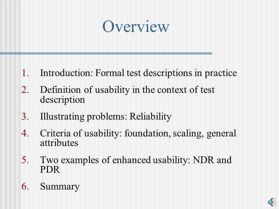 Overview 1.Introduction: Formal test descriptions in practice 2.Definition of usability in the context of test description 3.Illustrating problems: Re