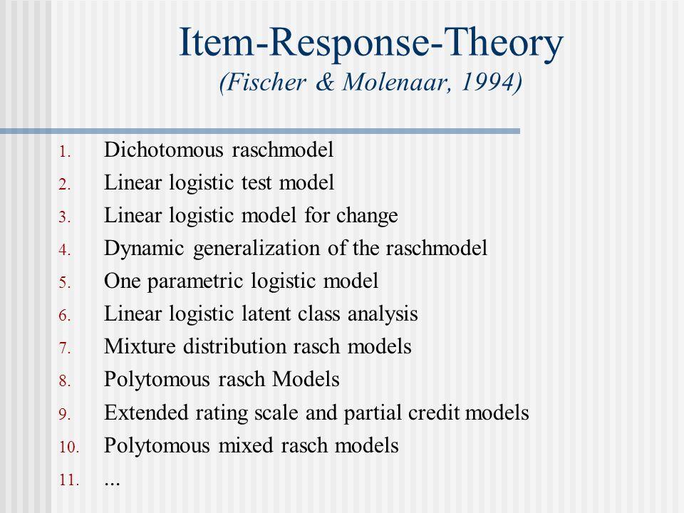 Item-Response-Theory (Fischer & Molenaar, 1994) 1.