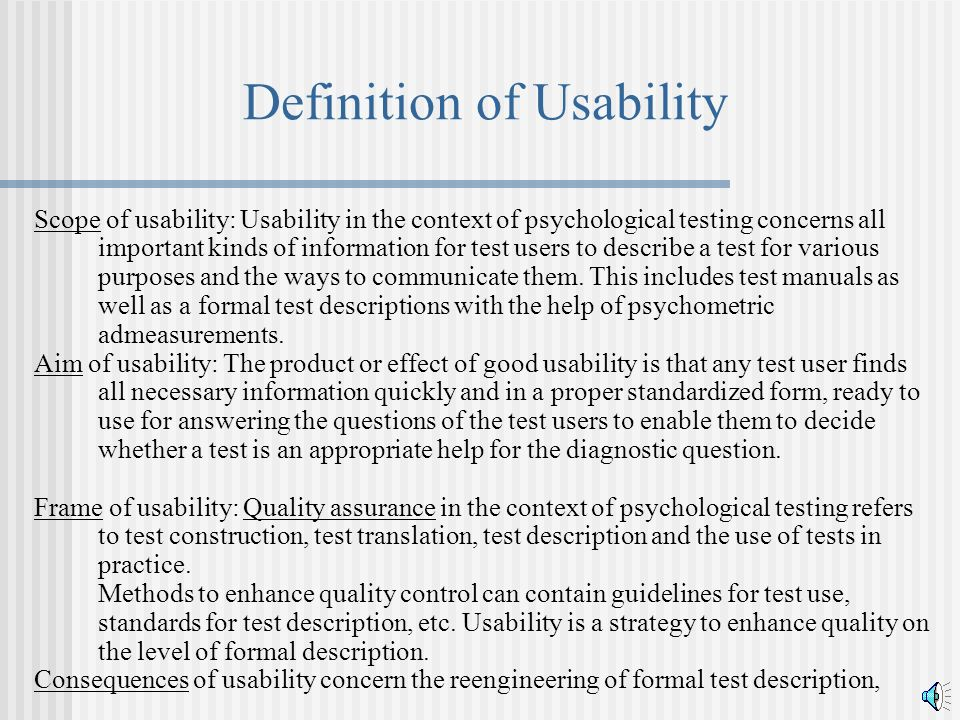 Definition of Usability Scope of usability: Usability in the context of psychological testing concerns all important kinds of information for test use