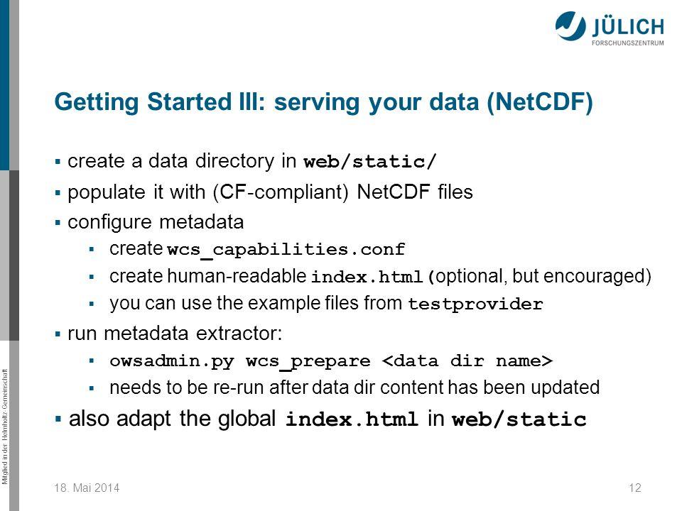Mitglied in der Helmholtz-Gemeinschaft create a data directory in web/static/ populate it with (CF-compliant) NetCDF files configure metadata create w