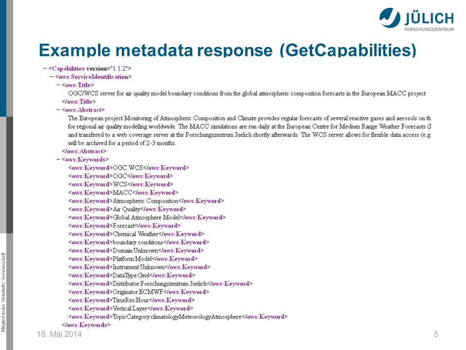 Mitglied in der Helmholtz-Gemeinschaft 18. Mai 20145 Example metadata response (GetCapabilities)