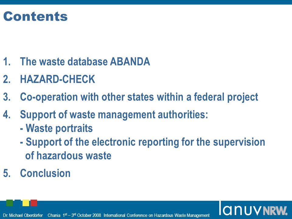 Dr. Michael Oberdörfer Chania 1 st – 3 rd October 2008 International Conference on Hazardous Waste Management Contents 1.The waste database ABANDA 2.H